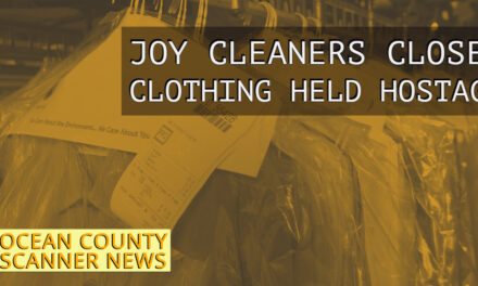 FORKED RIVER: Joy Cleaners Closed, Customers Left With Shirts On Their Backs