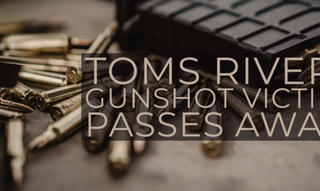 TOMS RIVER: Shooting Victim Passes Away
